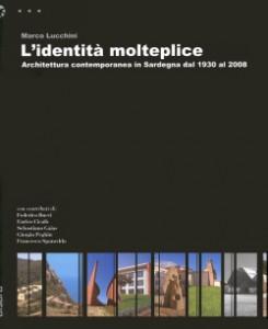 L'identità molteplice, Architettura contemporanea in Sardegna dal 1930 al 2008, di Marco Lucchini