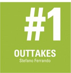 OUTTAKES Stefano Ferrando
